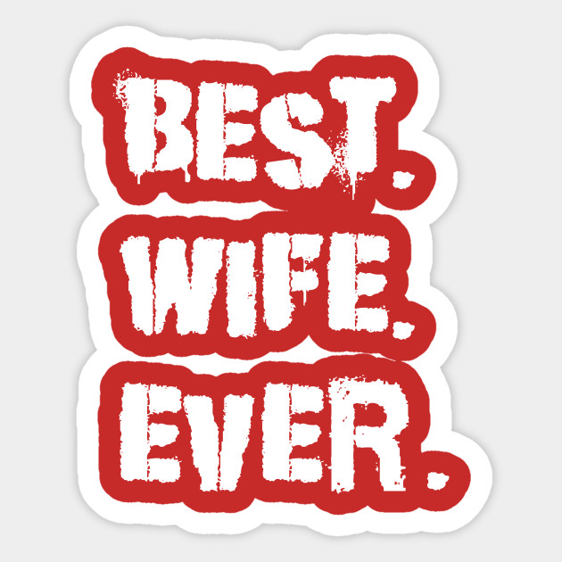 wife ever Best