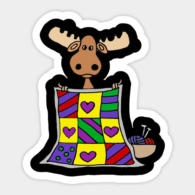 Funny Moose Quilting Cartoon Quilting Sticker Teepublic