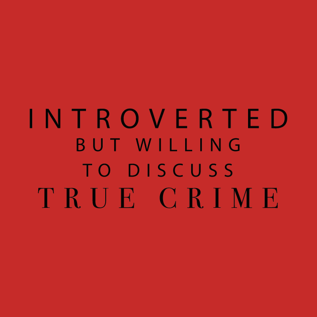 Introverted true crime