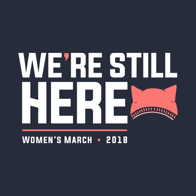 Women's March 2018 with Pussyhat, We're Still Here