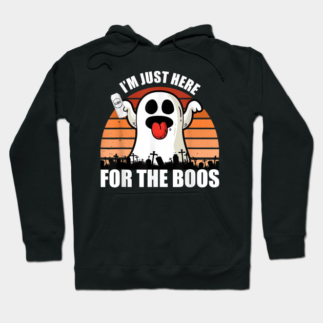 Funny Halloween Ghost Pun I'm Just Here For The Boos Hoodie