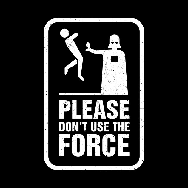 The Force - used