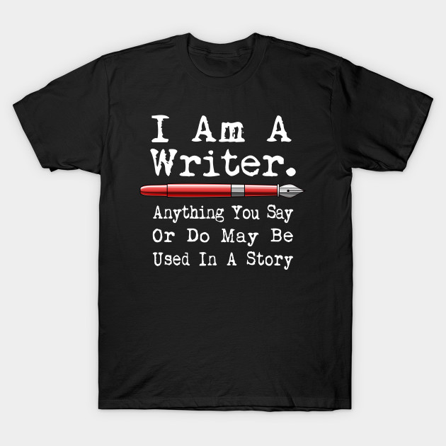 I Am A Writer Funny Author Writing