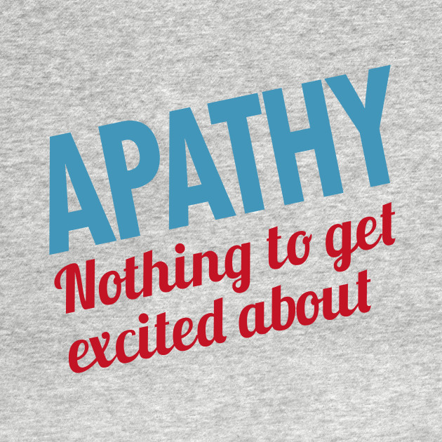 Apathy Excited