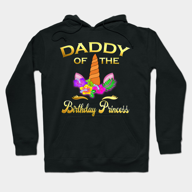 Daddy Of The Birthday Princess T-Shirt Father Mother Gifts T-Shirt Hoodie