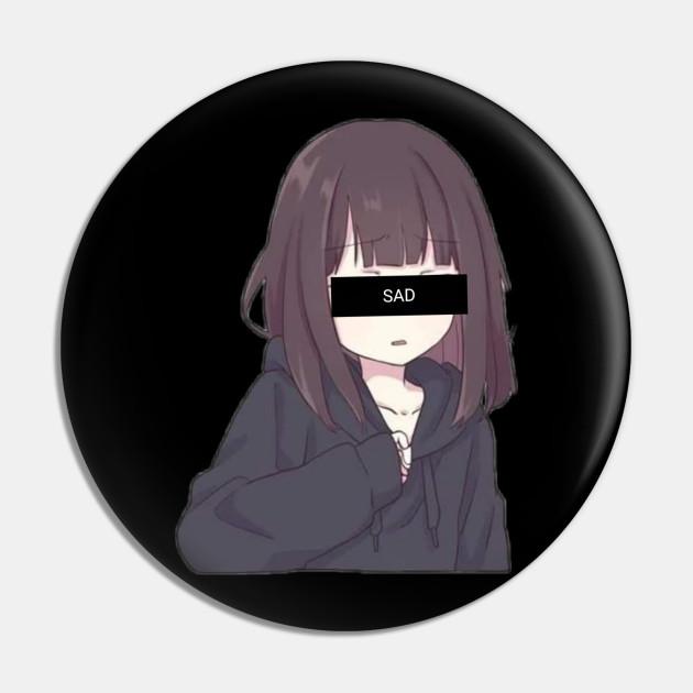 Sad Anime Girl Style Sad Anime Girl Pin Teepublic