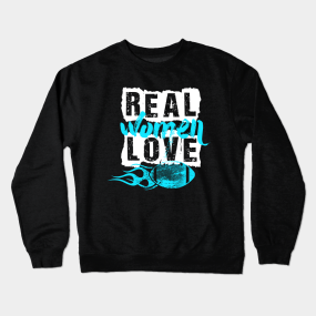 1eaaaa9d4 REAL WOMEN LOVE FOOTBALL Crewneck Sweatshirt