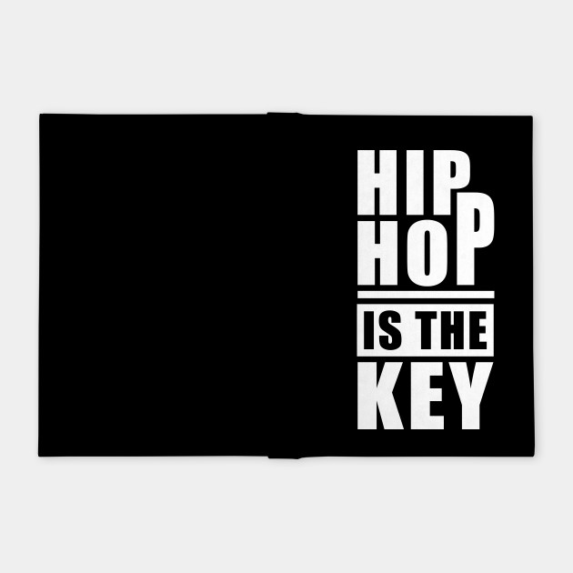 Hip Hop is the Key