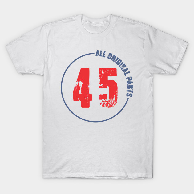 45 All Original Parts T Shirt