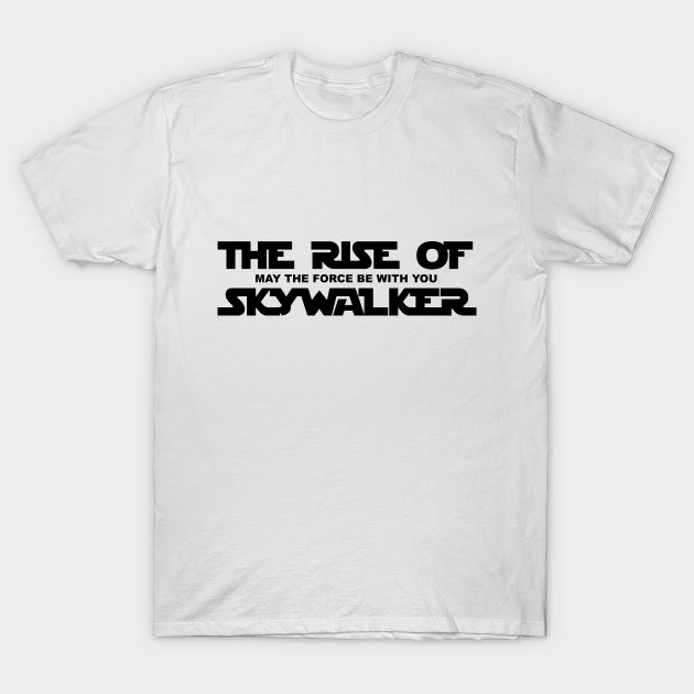 Star Wars The Rise Of Skywalker Star Wars T Shirt Teepublic