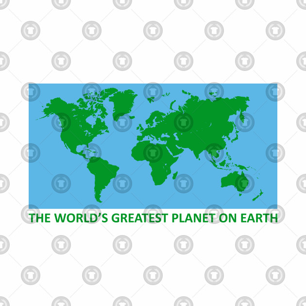 World's greatest planet on earth