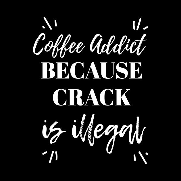 Coffee Addict Caffeinate Design