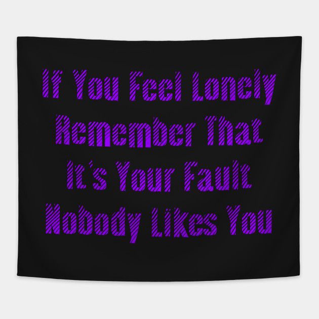 If You Feel Lonely