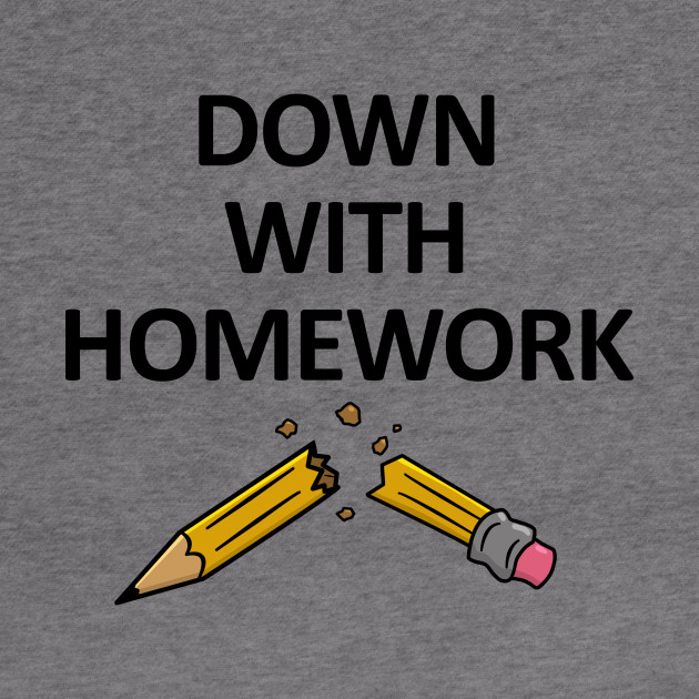 Down With Homework!