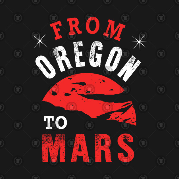 Oregon to Mars