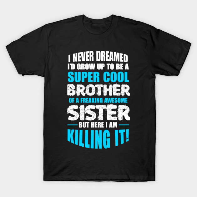 Super Cool Brother Shirt Funny Birthday Gift