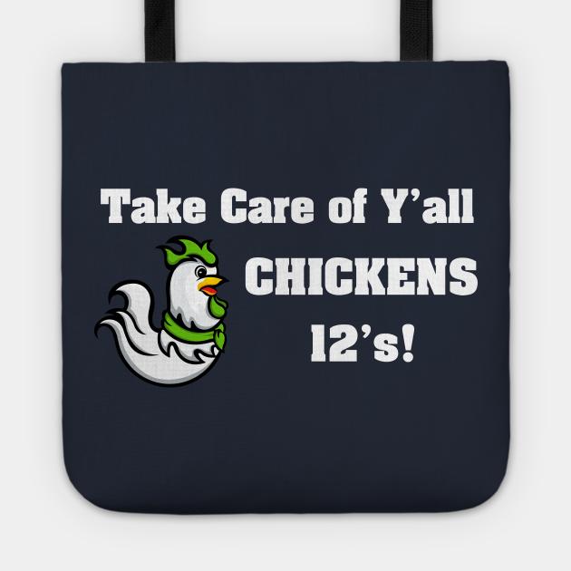 Take Care Yall Chicken Seahawks Beastmode 12's