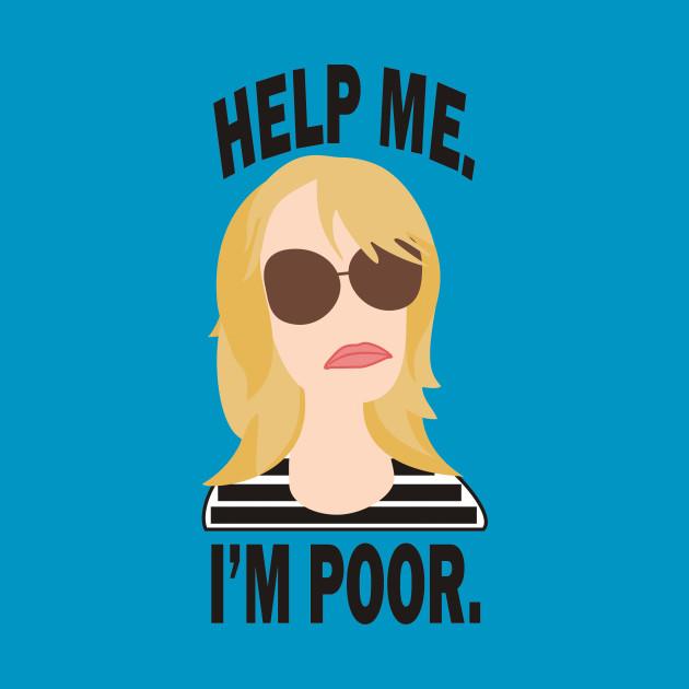 Help Me. I'm Poor.