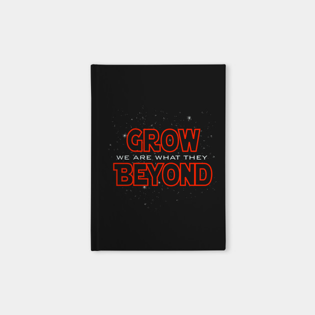 We Are What They Grow Beyond Yoda Notebook Teepublic