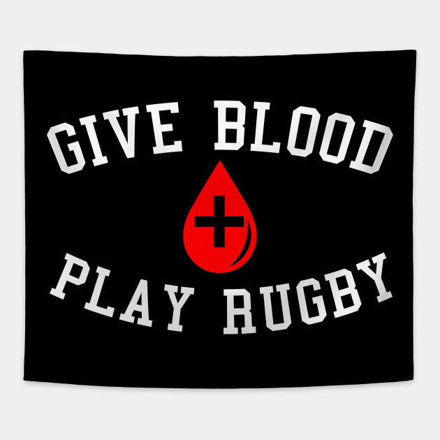 b84366c0 Give Blood Play Rugby - Give Blood Play Rugby - Tapestry | TeePublic
