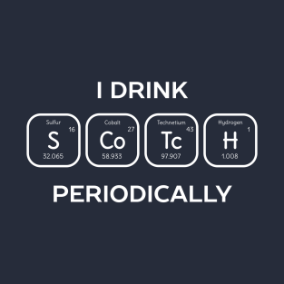 drink scotch periodic table science t shirt t shirt - Periodic Table Of Elements Gifts