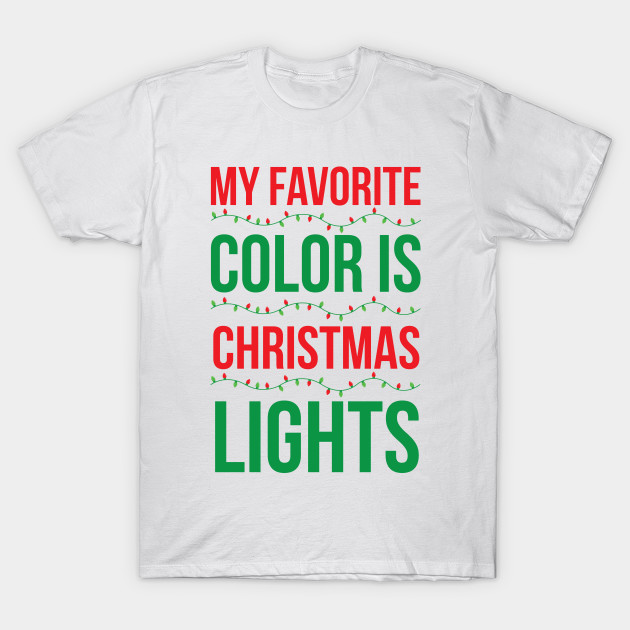 My Favorite Color Is Christmas Lights My Favorite Color Is