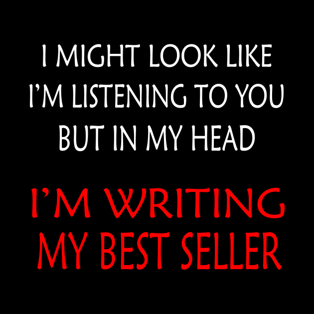Writer Gifts | Writer Shirt | Book Lover Gift | Book Lover T-shirt | In My Head I'm Writing My Best Seller Shirt | Literary Gifts