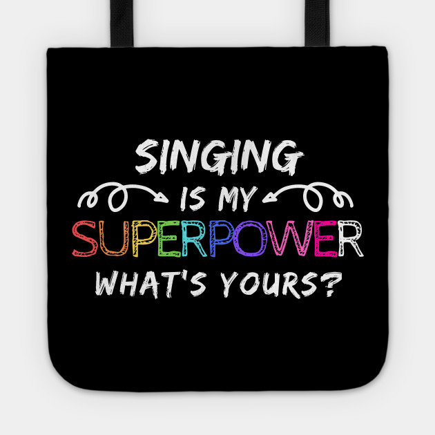 Singing Superpower Cute Funny Fun Happy Hero Spiritual Motivational Inspirational Spirituality Positive Gift