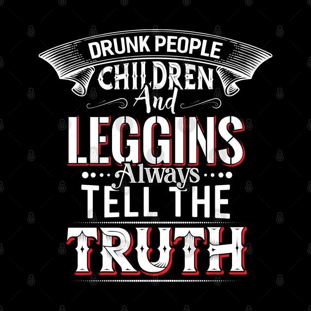 Leggins always tell the Truth