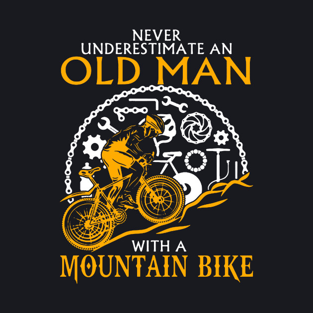 Never Underestimate an Old Man with a Mountain Bike