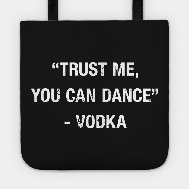 You Can Dance Says The Vodka