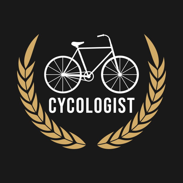 Cycologist - Biking Biker Cyclist Bicycle Sport