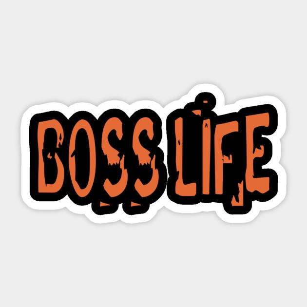 Boss Life One Live It