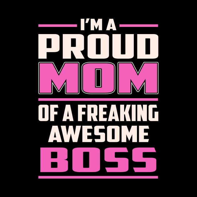 Proud MOM Boss