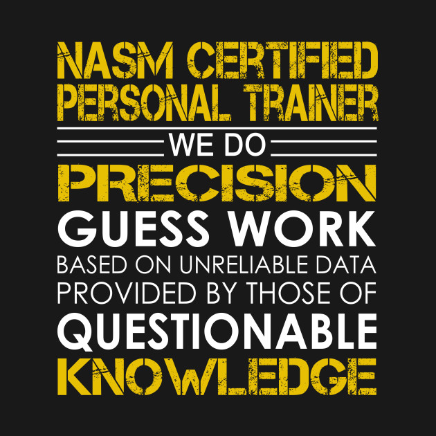 Nasm Certified Personal Trainer We Do Precision Guess Work Nasm
