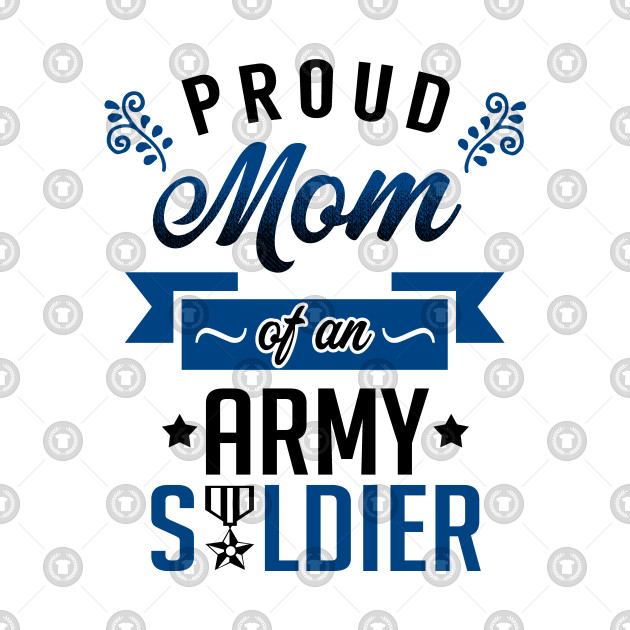Proud Mom of an Army Soldier