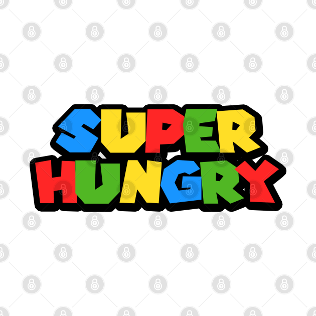 Super Hungry