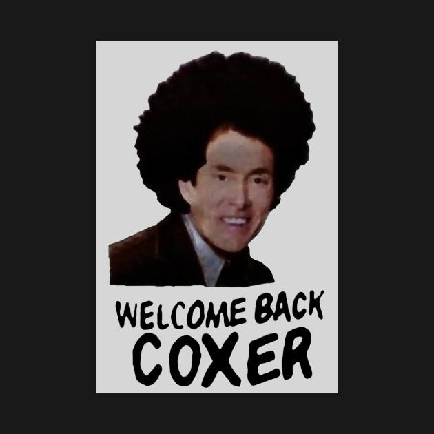 Scrubs - Welcome Back Coxer