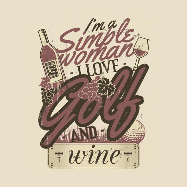 GRUNGE SIMPLE WOMAN GIRL LOVE PLAY GOLF WINE ALCOHOL