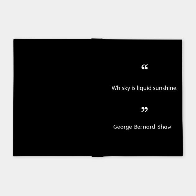 George Bernard Shaw on Whisky