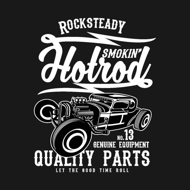 Rock steady smokin hotrod - Awesome vintage car lover Gift