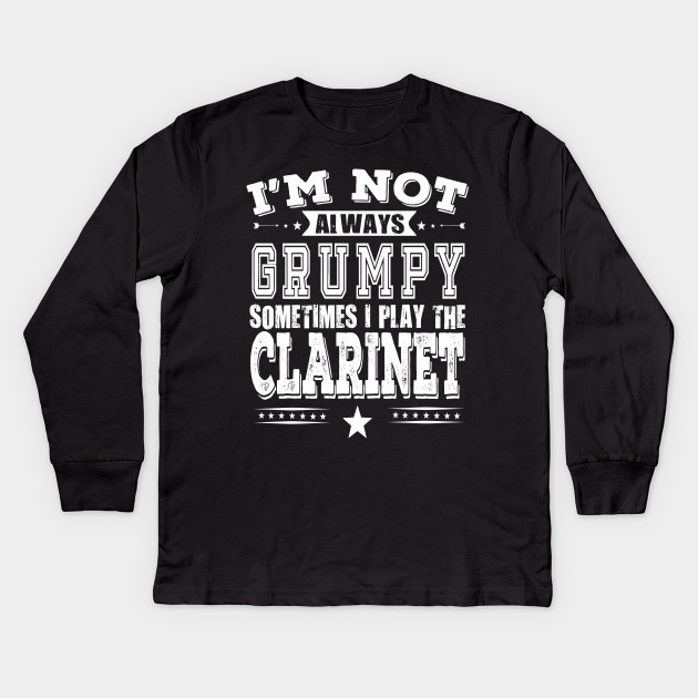 24bebf06 Clarinet Players Gift - Funny Clarinet Player T shirt Kids Long Sleeve T- Shirt