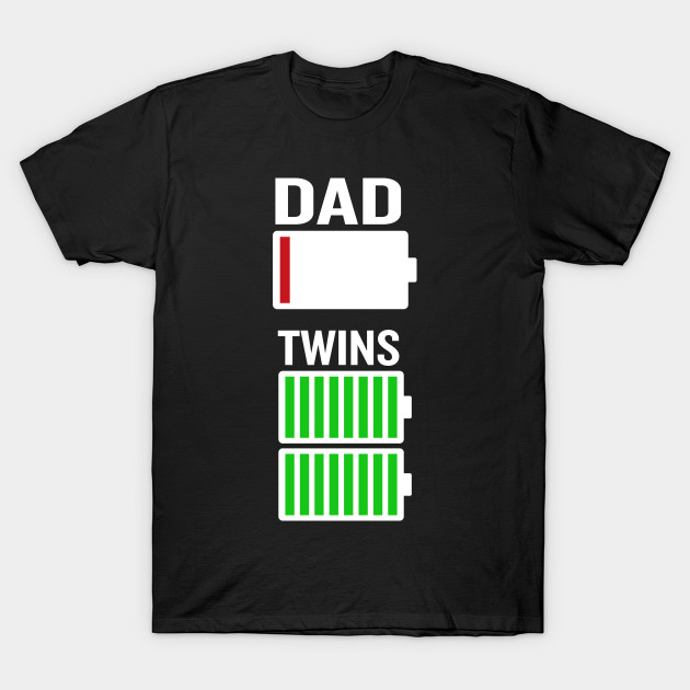 216abbff9 Tired Dad Low Battery Twins Full Charge Funny Gag Gift - Tired Dad ...