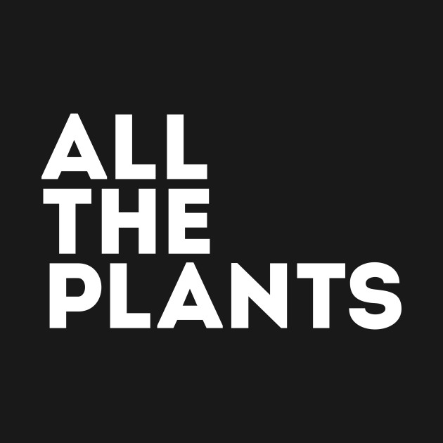 All the Plants (white)