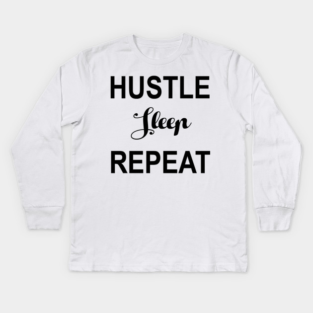 Hustle Sleep Repeat