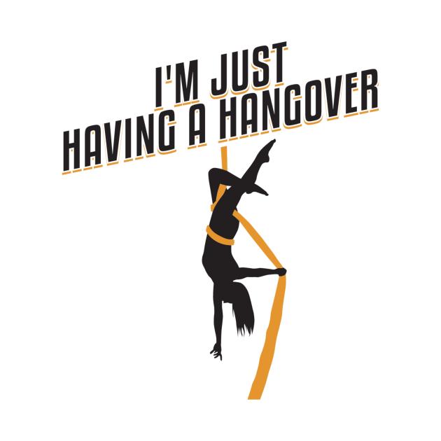 I'm Just Having A Hangover