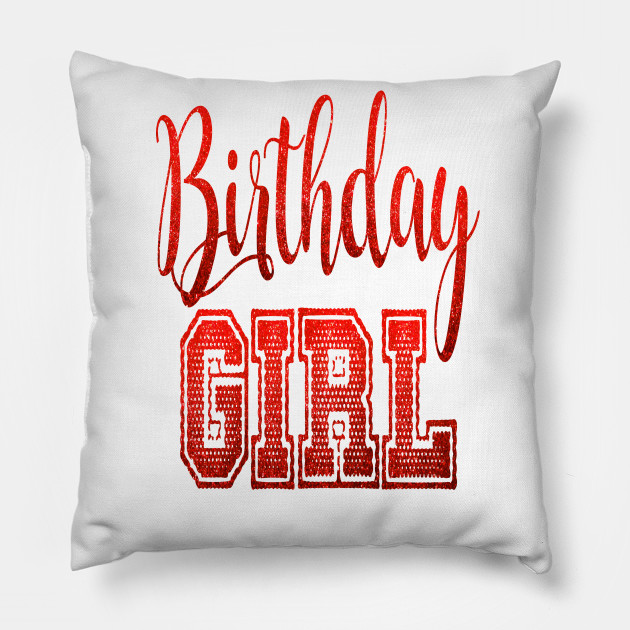 Its My Birthday Girl Perfect Gift For The