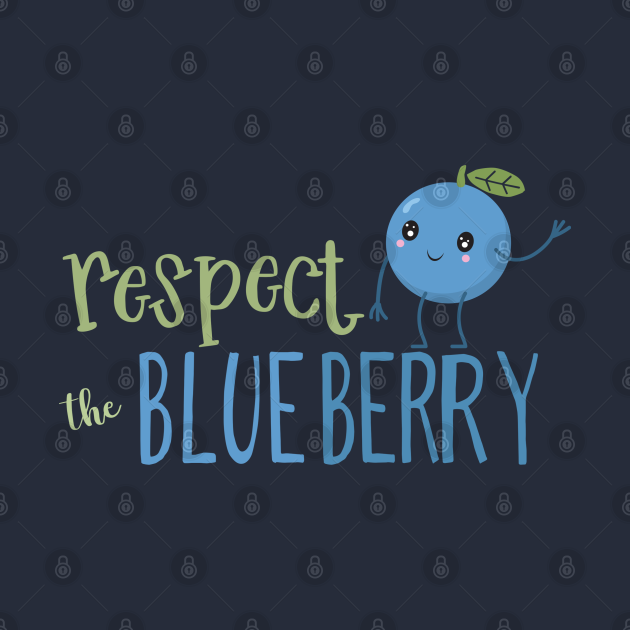 Respect the Blueberry