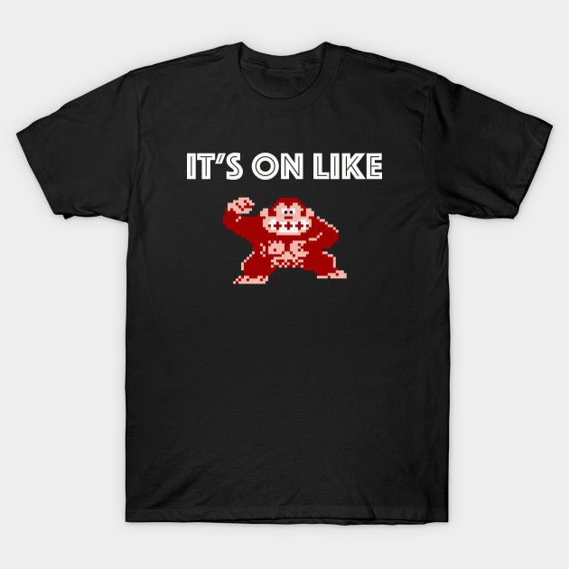 fa6c85a9a It's On Like Donkey Kong - Video Games - T-Shirt | TeePublic