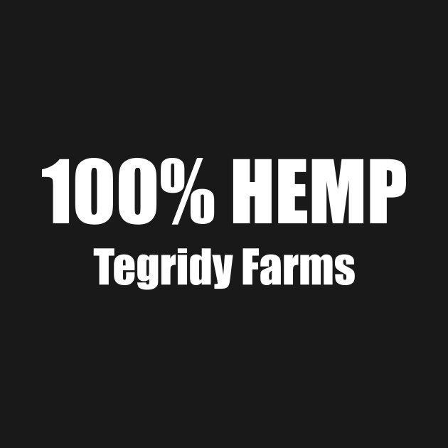 09bfbad4 100% HEMP - Tegridy Farms - Tegridy Farms - T-Shirt | TeePublic